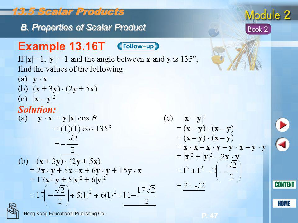 Example 13.16T 13.5 Scalar Products Solution: