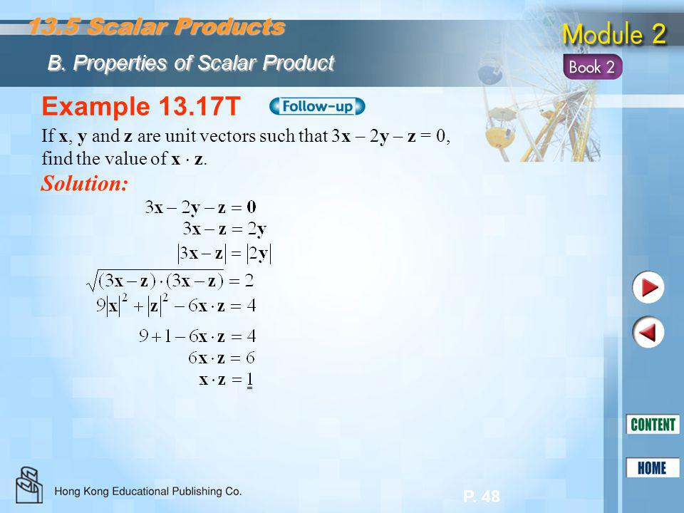 Example 13.17T 13.5 Scalar Products Solution: