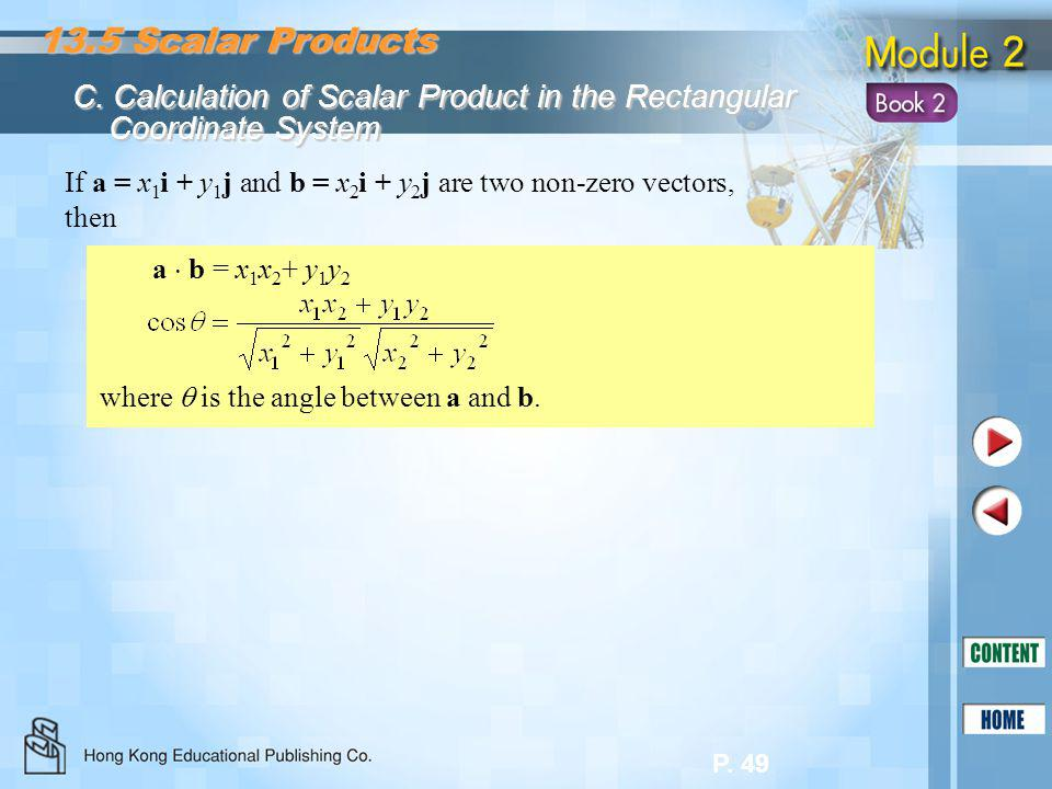 13.5 Scalar Products C. Calculation of Scalar Product in the Rectangular. Coordinate System.