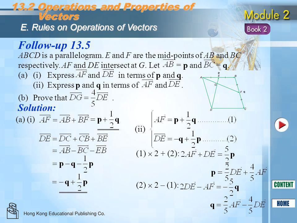 Follow-up 13.5 13.2 Operations and Properties of Vectors Solution: