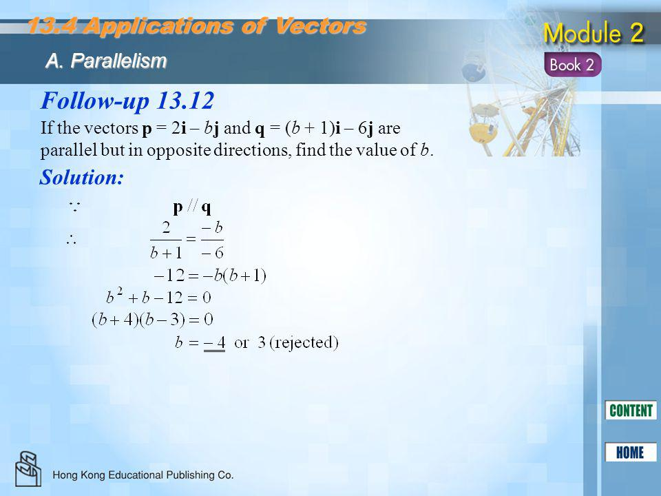 Follow-up 13.12 13.4 Applications of Vectors Solution: A. Parallelism