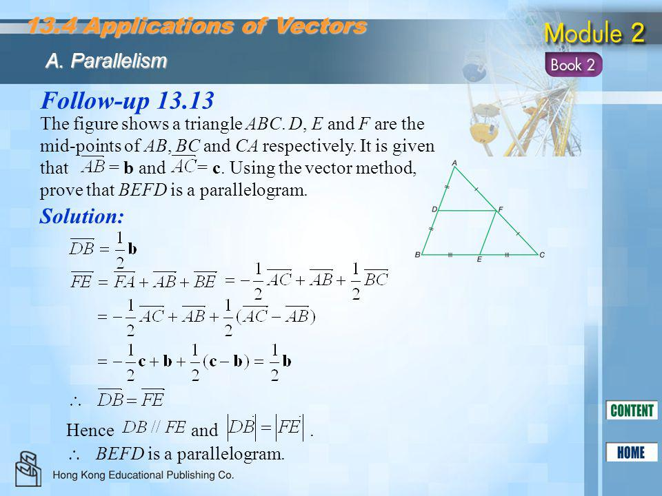 Follow-up 13.13 13.4 Applications of Vectors Solution: A. Parallelism