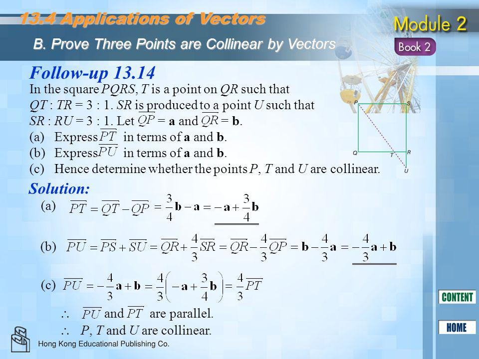Follow-up 13.14 13.4 Applications of Vectors Solution: