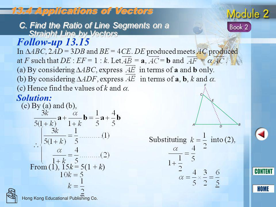 Follow-up 13.15 13.4 Applications of Vectors Solution: