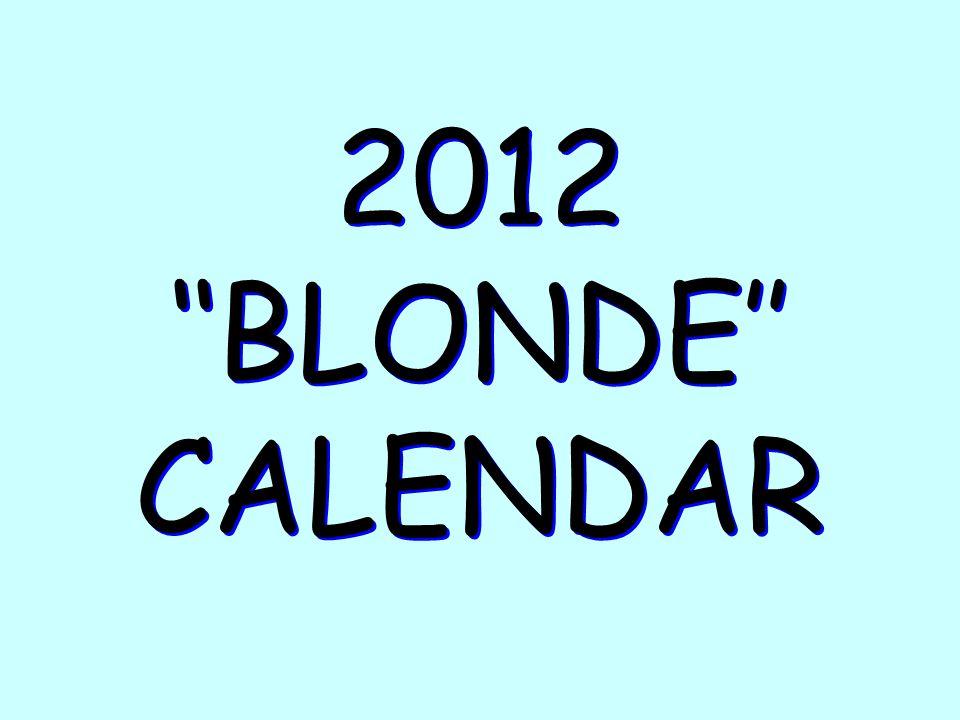 2012 ''BLONDE'' CALENDAR