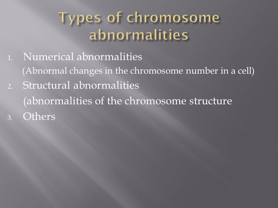 Types of chromosome abnormalities