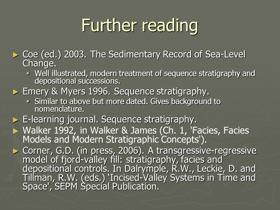 Further reading Coe (ed.) 2003. The Sedimentary Record of Sea-Level Change.