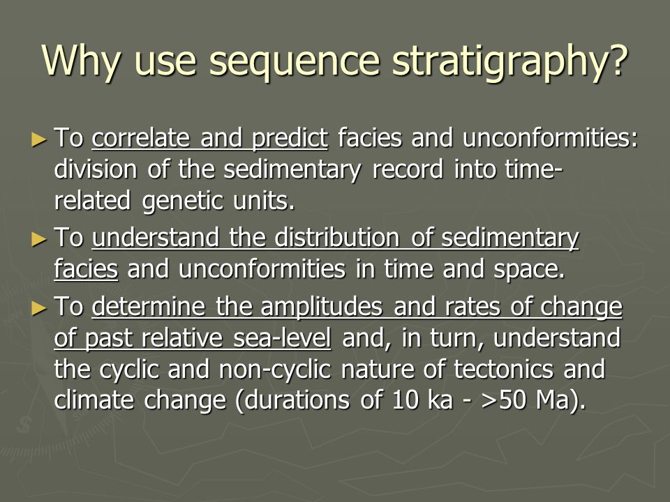Why use sequence stratigraphy