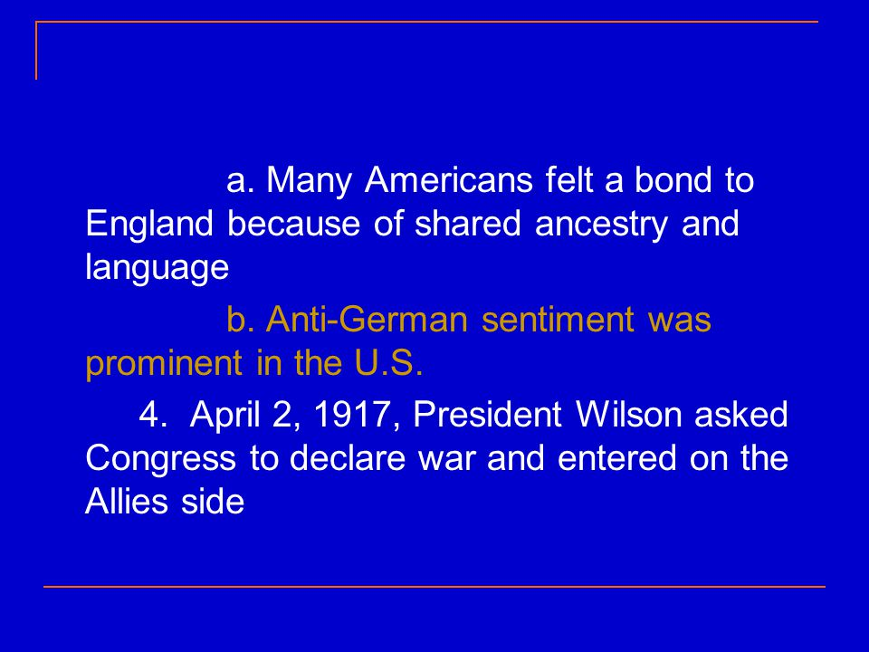 a. Many Americans felt a bond to England because of shared ancestry and language