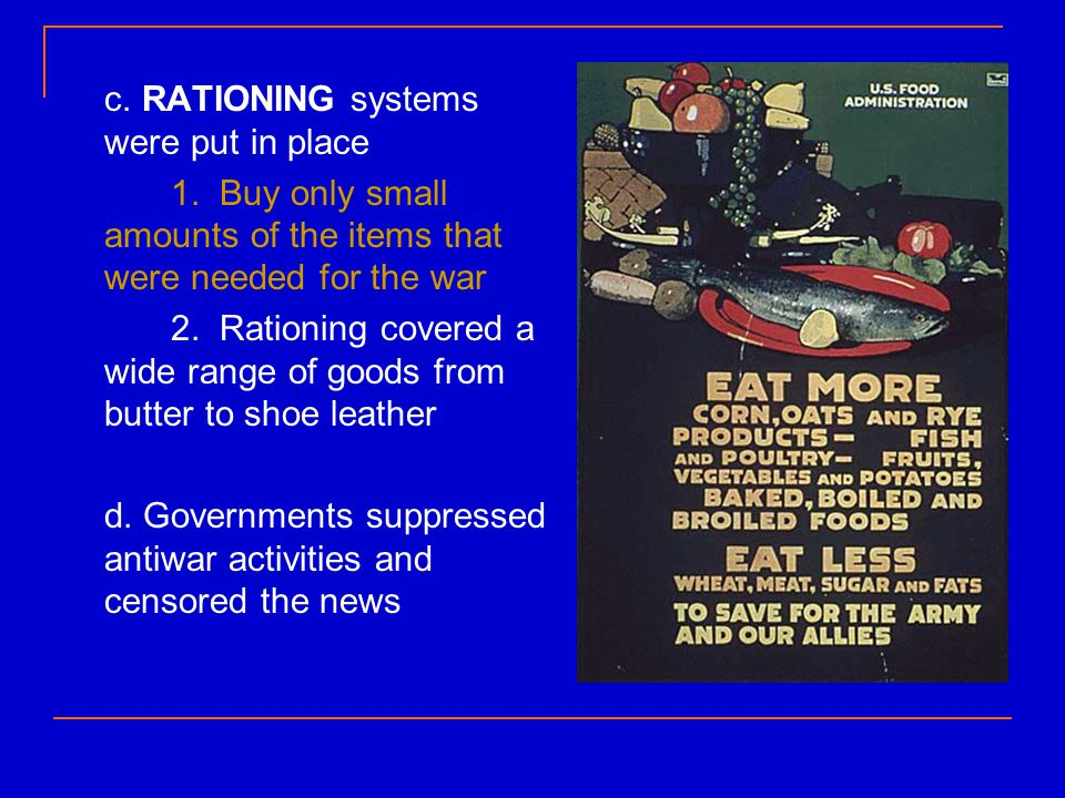 c. RATIONING systems were put in place