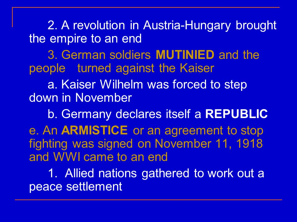 2. A revolution in Austria-Hungary brought the empire to an end