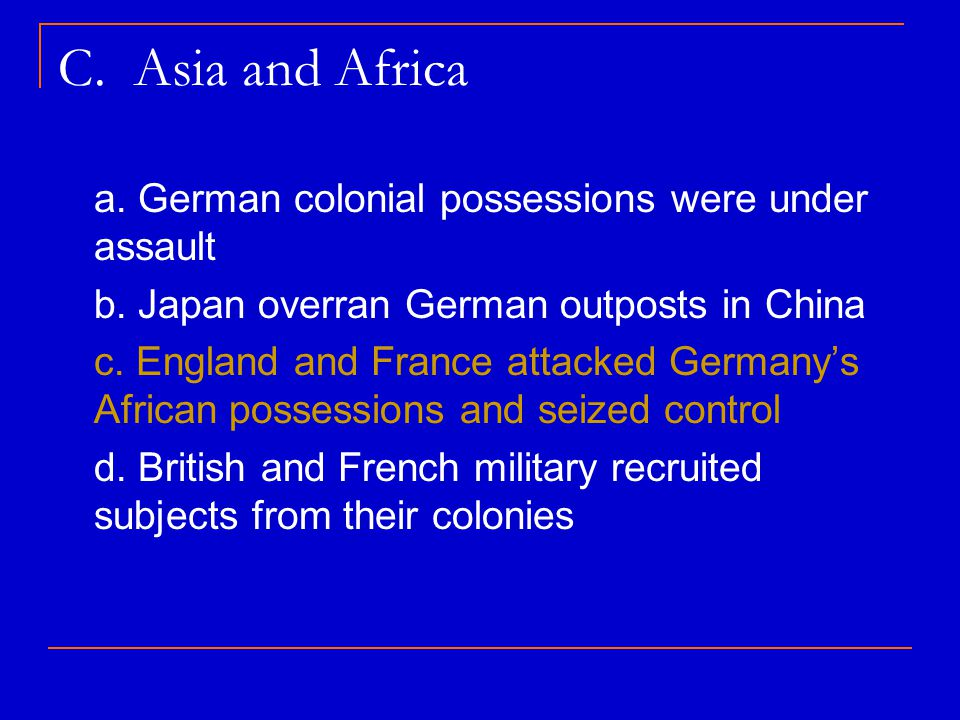 C. Asia and Africa a. German colonial possessions were under assault
