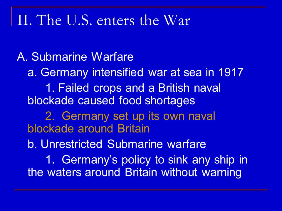 II. The U.S. enters the War A. Submarine Warfare