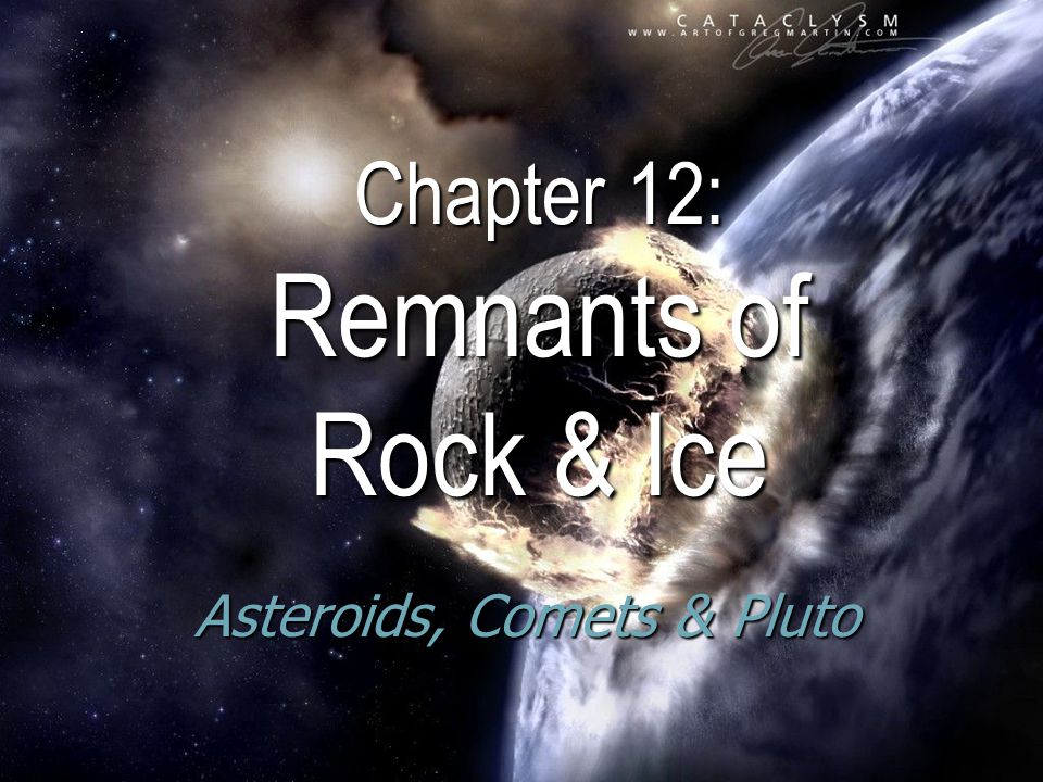 Chapter 12: Remnants of Rock & Ice