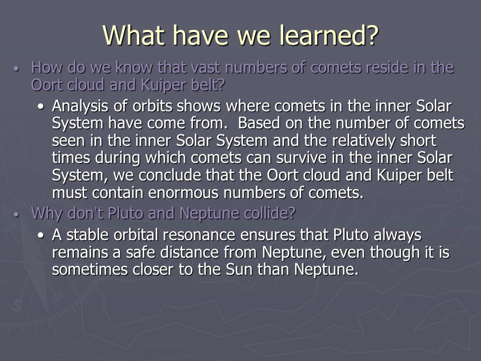 What have we learned How do we know that vast numbers of comets reside in the Oort cloud and Kuiper belt