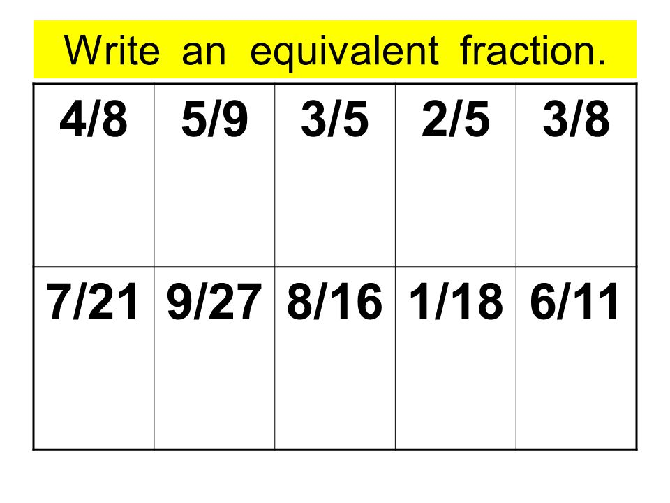 Write an equivalent fraction.