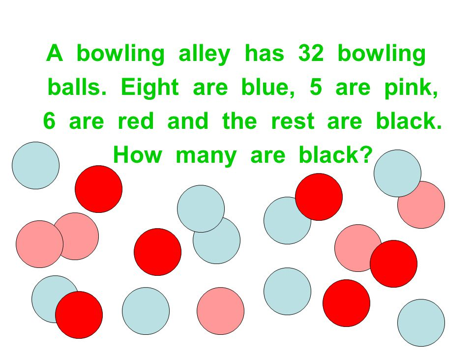 A bowling alley has 32 bowling balls. Eight are blue, 5 are pink,