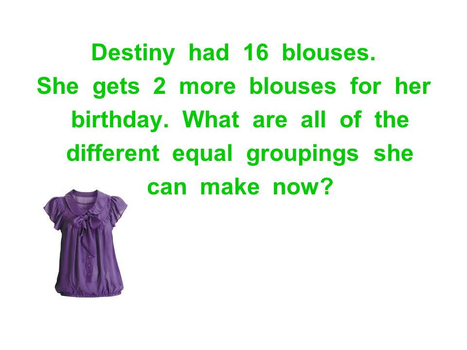 She gets 2 more blouses for her birthday. What are all of the