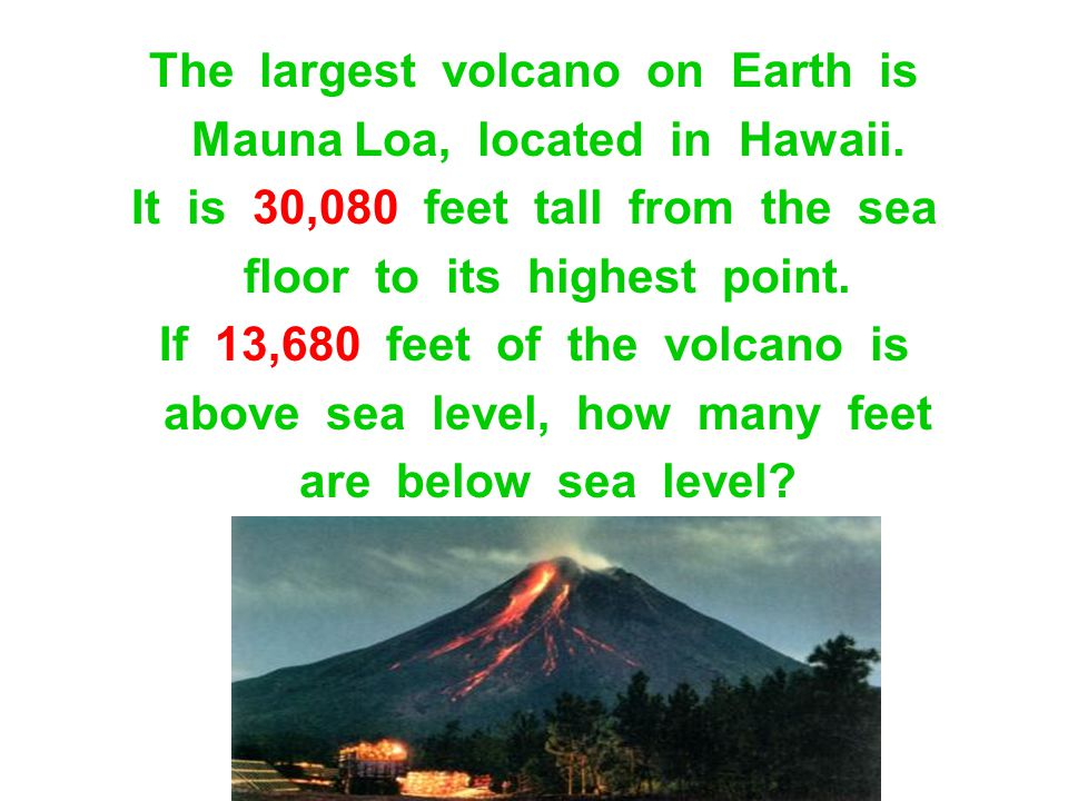 The largest volcano on Earth is Mauna Loa, located in Hawaii.
