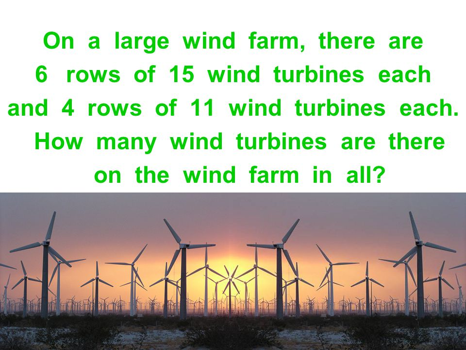 On a large wind farm, there are rows of 15 wind turbines each