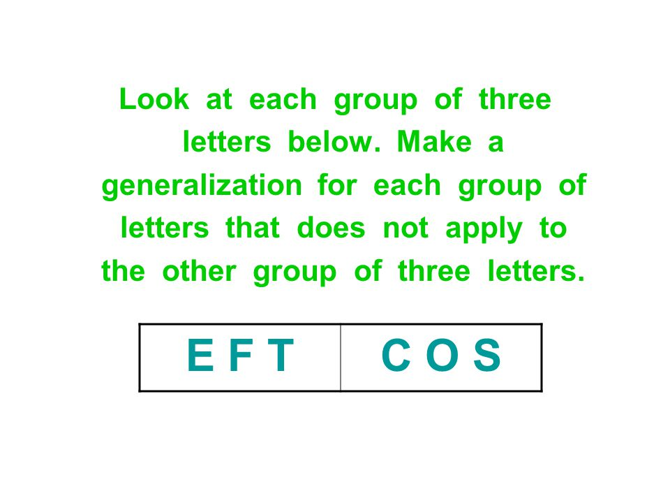 E F T C O S Look at each group of three letters below. Make a