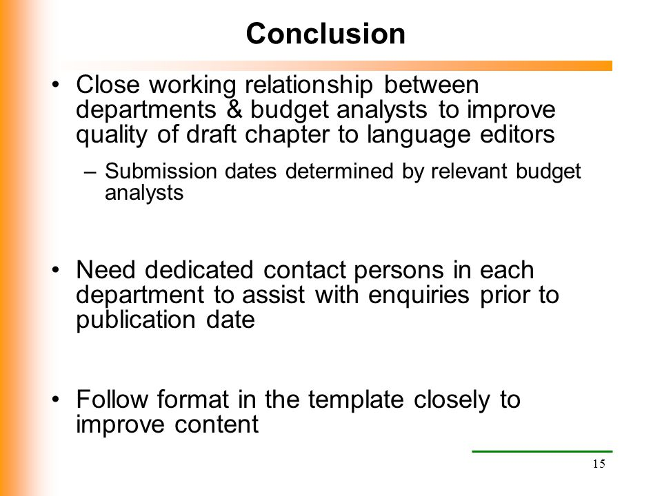 Conclusion Close working relationship between departments & budget analysts to improve quality of draft chapter to language editors.