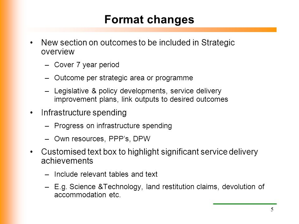 Format changes New section on outcomes to be included in Strategic overview. Cover 7 year period. Outcome per strategic area or programme.