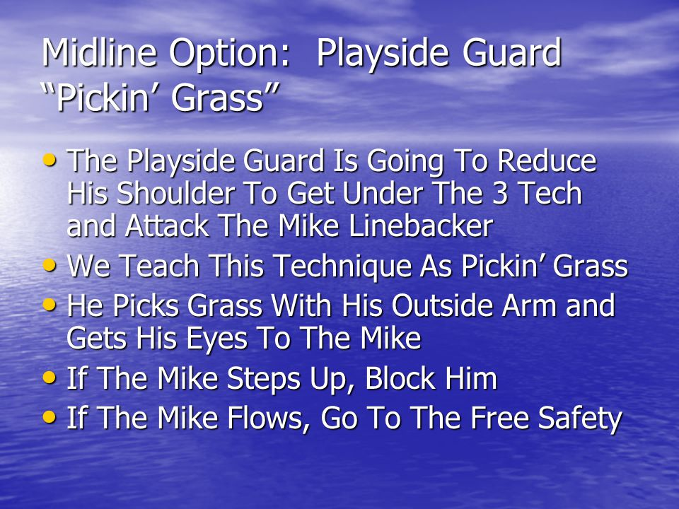 Midline Option: Playside Guard Pickin' Grass