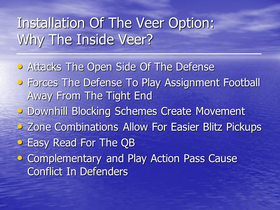 Installation Of The Veer Option: Why The Inside Veer