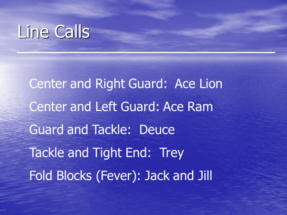 Line Calls Center and Right Guard: Ace Lion