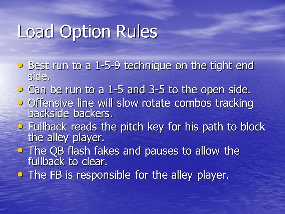 Load Option Rules Best run to a 1-5-9 technique on the tight end side.