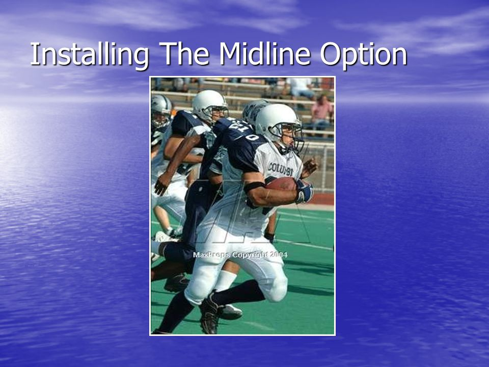 Installing The Midline Option