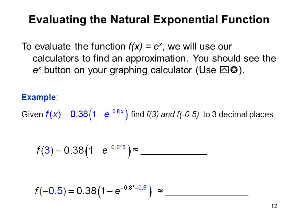 Evaluating the Natural Exponential Function