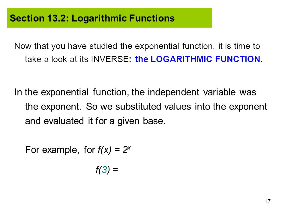 Section 13.2: Logarithmic Functions