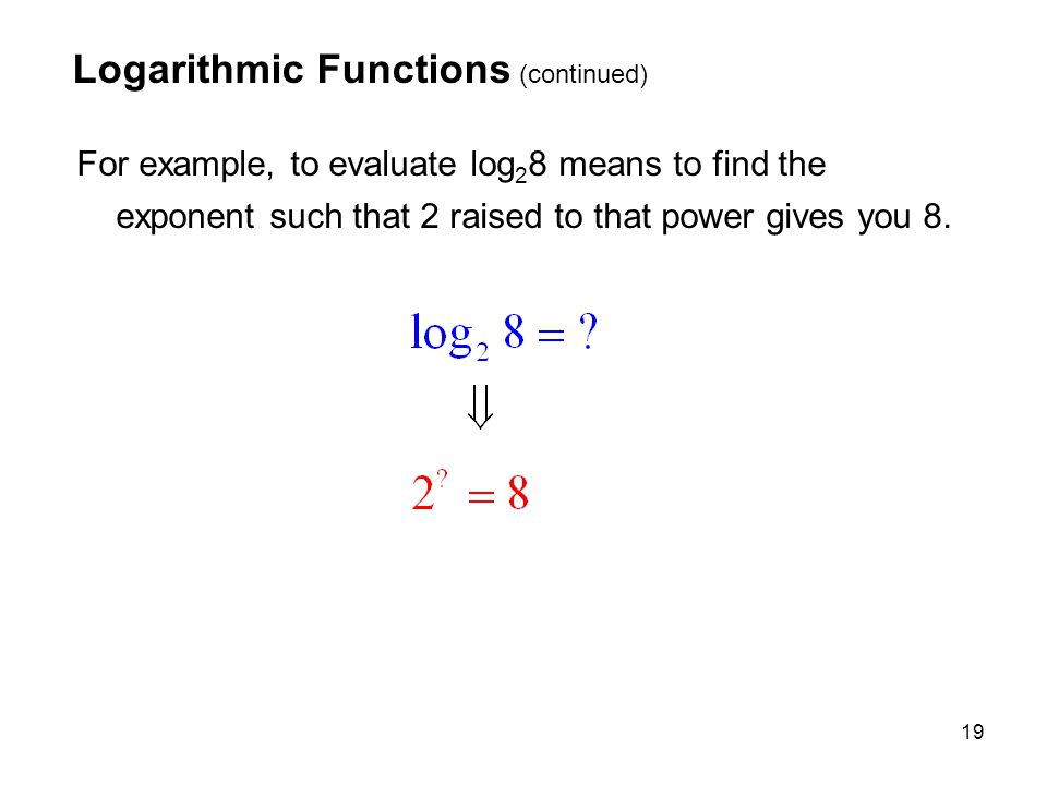 Logarithmic Functions (continued)