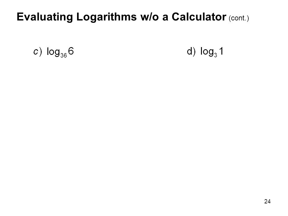 Evaluating Logarithms w/o a Calculator (cont.)