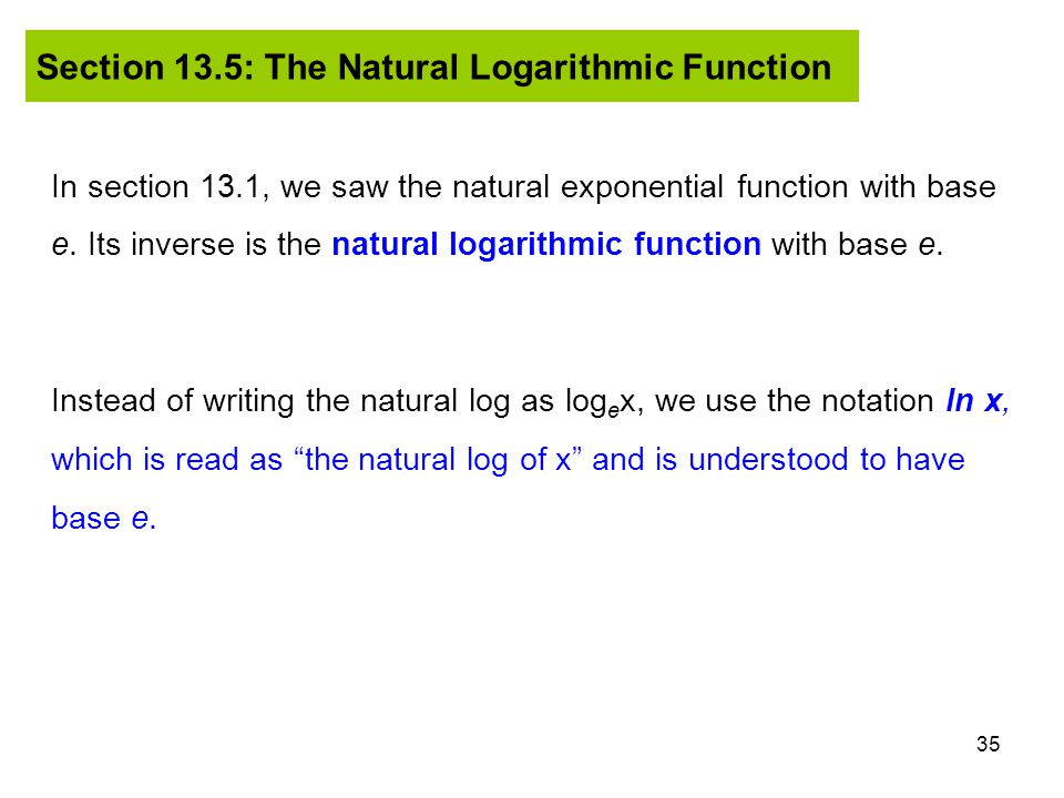 Section 13.5: The Natural Logarithmic Function