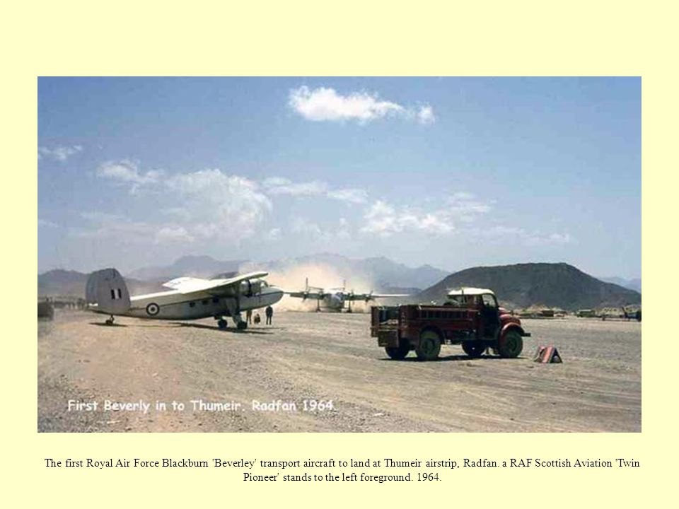 The first Royal Air Force Blackburn Beverley transport aircraft to land at Thumeir airstrip, Radfan.