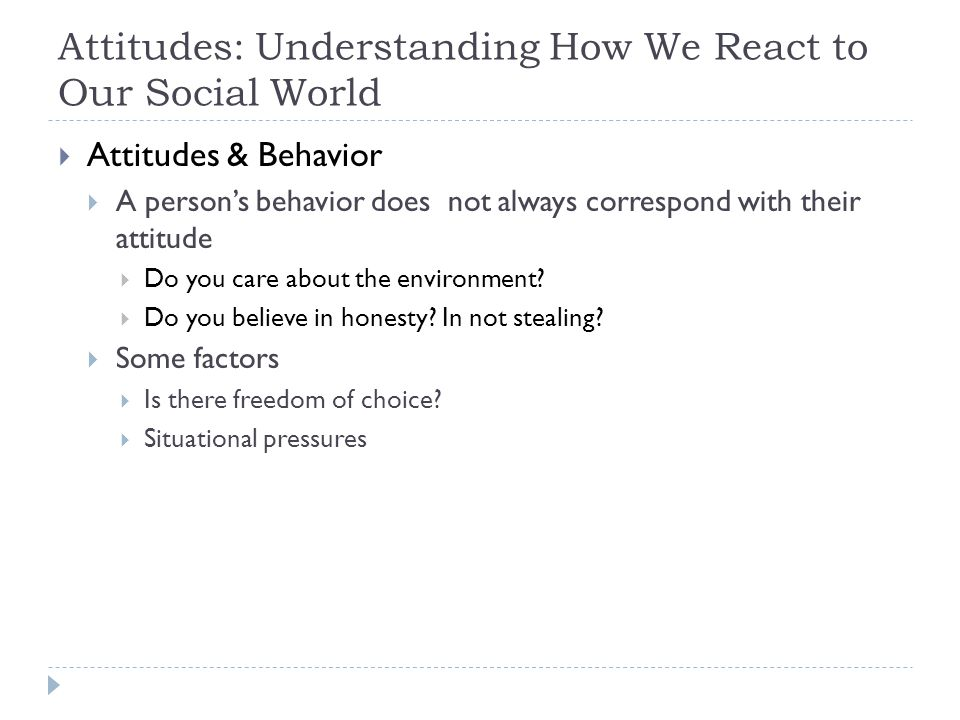 Attitudes: Understanding How We React to Our Social World