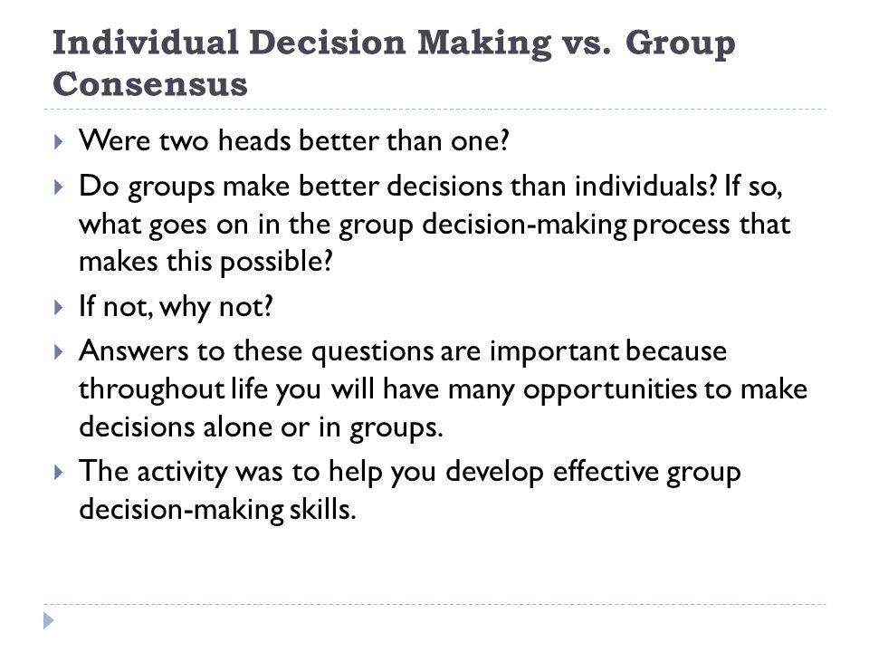 Individual Decision Making vs. Group Consensus