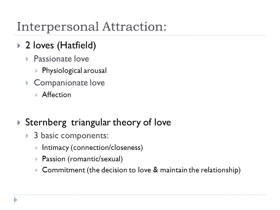 Interpersonal Attraction: