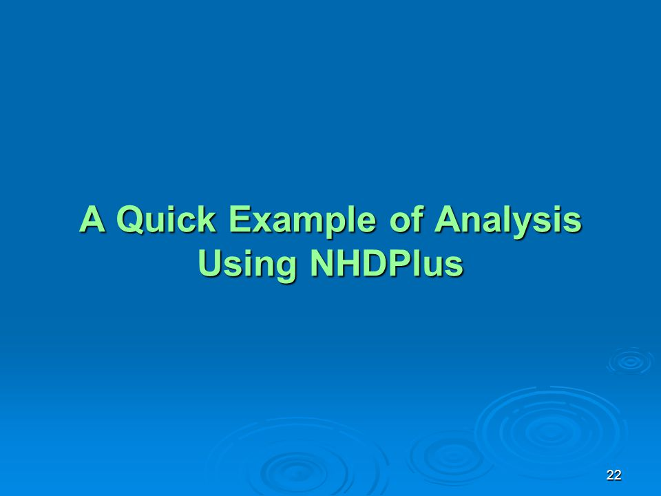 A Quick Example of Analysis Using NHDPlus