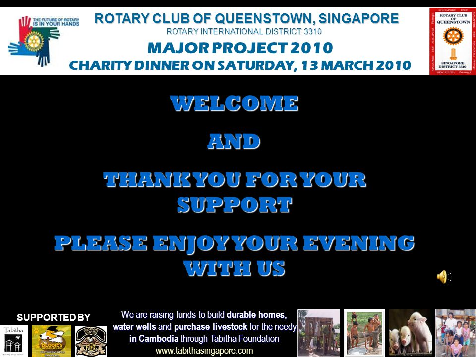 THANK YOU FOR YOUR SUPPORT PLEASE ENJOY YOUR EVENING WITH US