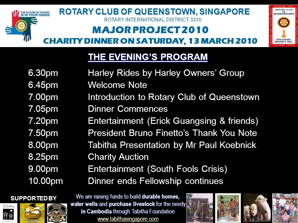 THE EVENING'S PROGRAM 6.30pm Harley Rides by Harley Owners' Group. 6.45pm Welcome Note. 7.00pm Introduction to Rotary Club of Queenstown.