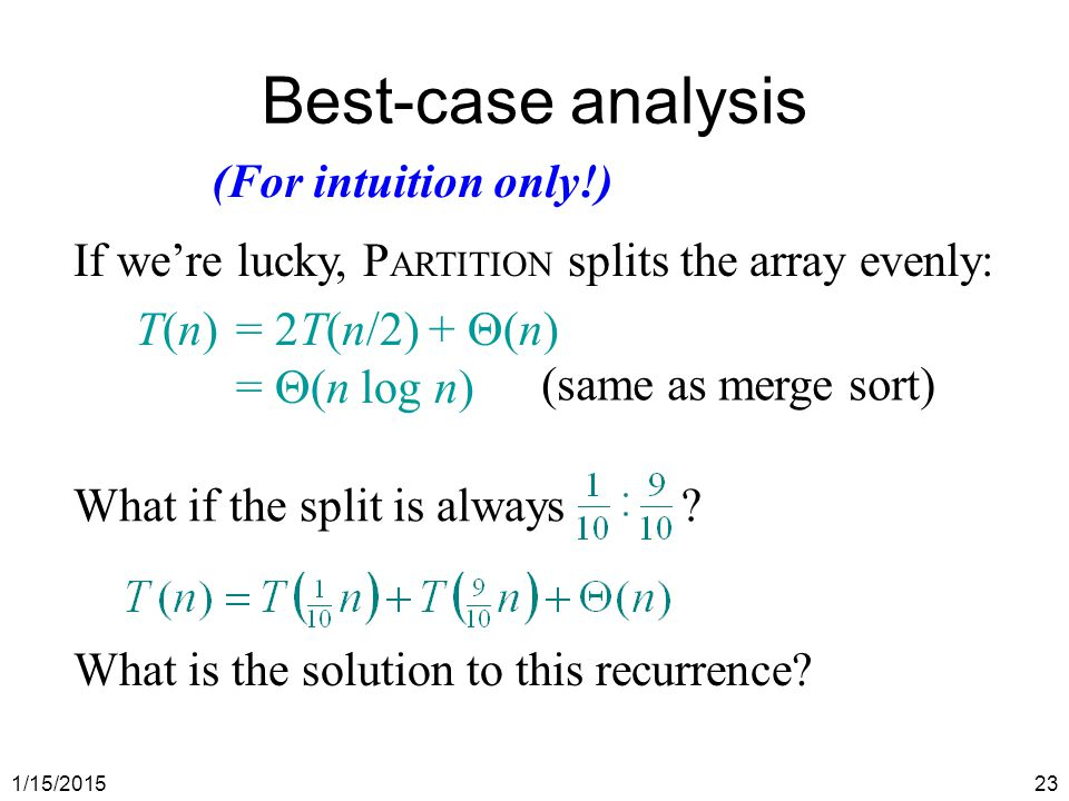 Best-case analysis (For intuition only!)