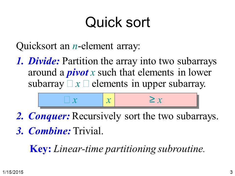 Quick sort Quicksort an n-element array:
