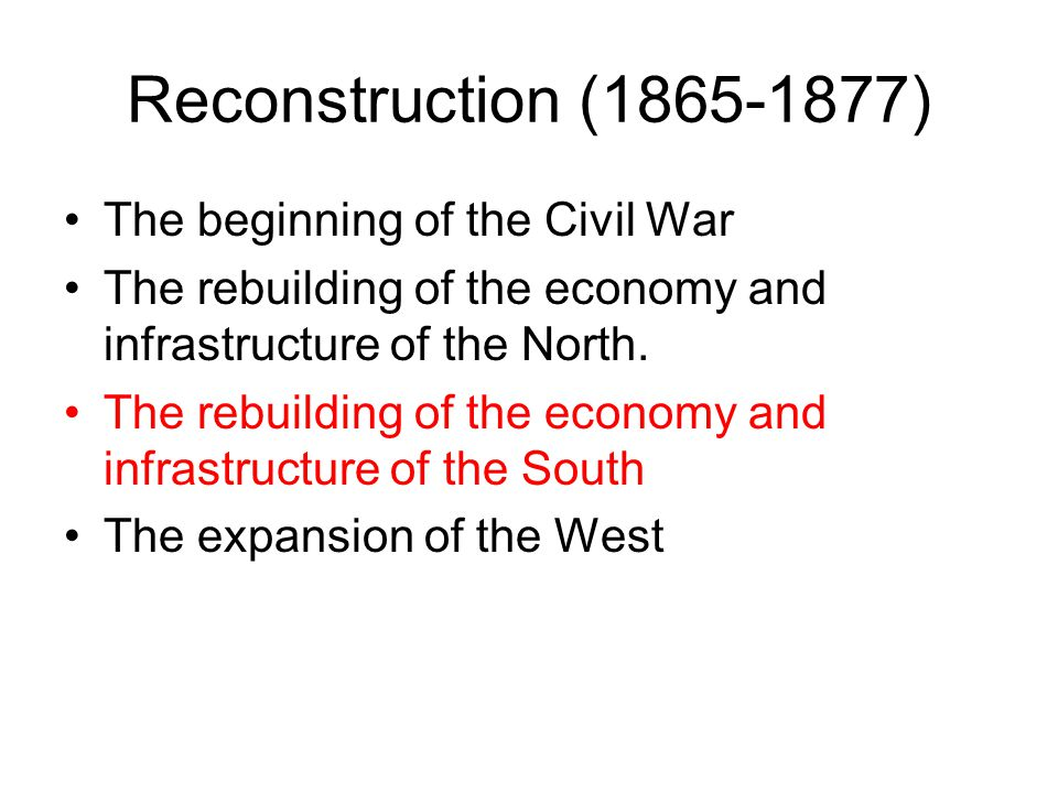 Reconstruction (1865-1877) The beginning of the Civil War