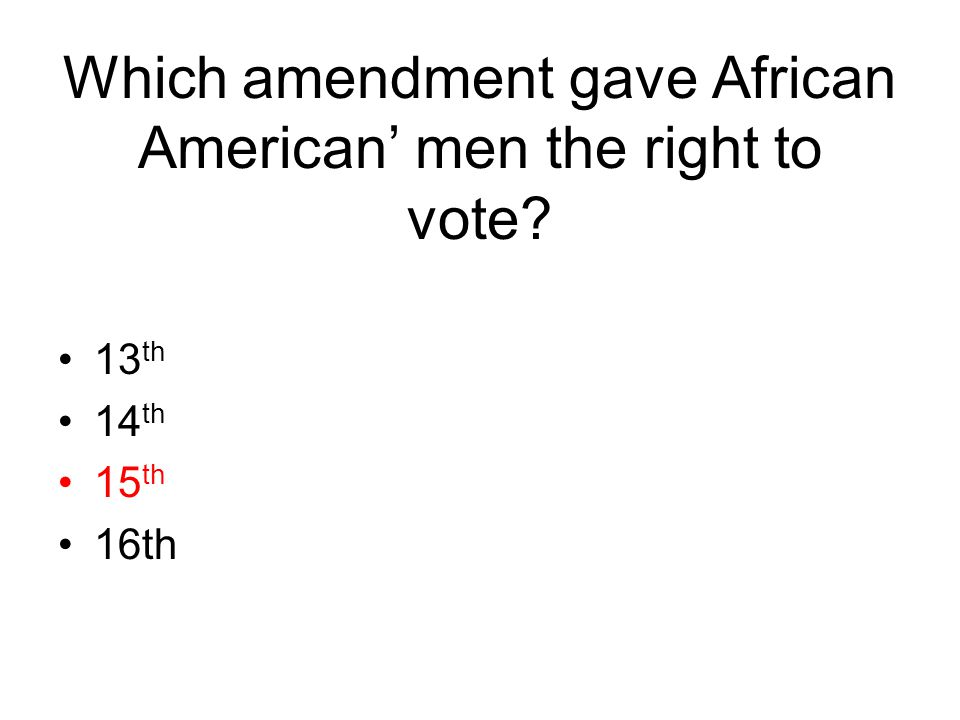 Which amendment gave African American' men the right to vote