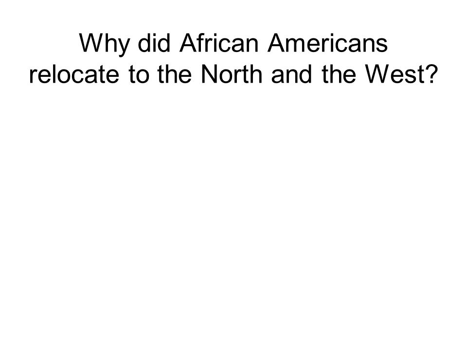 Why did African Americans relocate to the North and the West