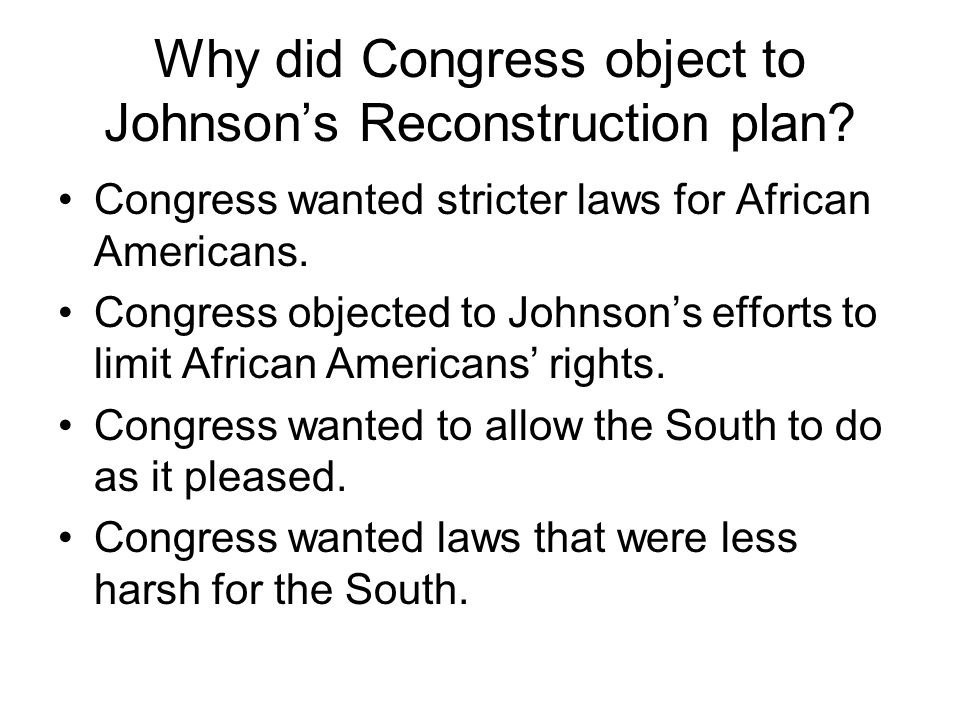 Why did Congress object to Johnson's Reconstruction plan